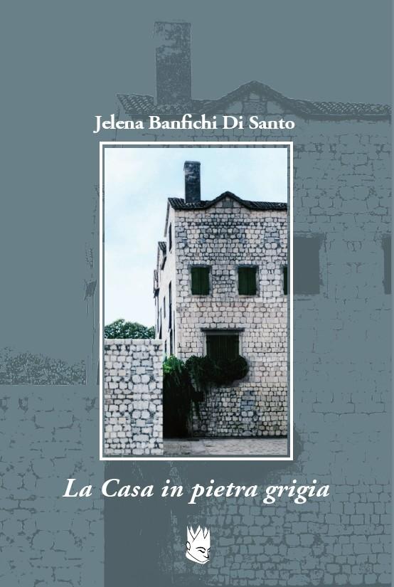 La Casa in pietra grigia - Jelena Banfichi Di Santo